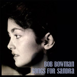 Songs for Sandra - Bob Bowman